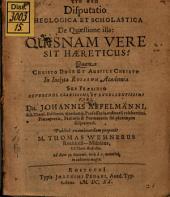 Disp. de quaestione illa: quisnam vere sit haereticus?