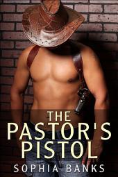 The Pastor's Pistol (BWWM Interracial Erotica)