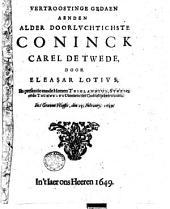 Vertroostinge gedaen aenden [...] Coninck Carel II door Eleasar Lotius, in presentie van de Heeren Triglandius, Streso ende Teckneius Dienaers des Goddelijcken Woorts. In s' Graven Haghe, den 25 February 1649