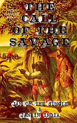 THE CALL OF THE SAVAGE     Jan of the Jungle   Jan in India