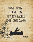 Love Many Trust Few Always Paddle Your Own Canoe Planner  52 Week Motivational Planner