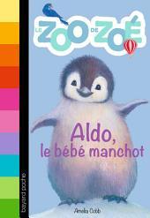 Le zoo de Zoé, No02: Aldo, le bébé manchot