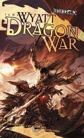 Dragon War: Draconic Prophecies, Book 3