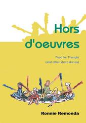 Hors d'oeuvres: Food for Thought (and other short stories)