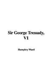 Sir George Tressady: Volume 1