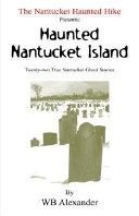 The Nantucket Haunted Hike Presents Haunted Nantucket Island PDF