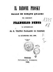 Il barone Prosky ballo in cinque atti del coreografo Francesco Penco, da rappresentarsi al R. Teatro Pagliano di Firenze la quaresima del 1862