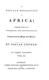 A Popular Description of Africa: Geographical, Historical, and Topographical, Volume 2
