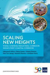 Scaling New Heights: Vizag–Chennai Industrial Corridor, India's First Coastal Corridor