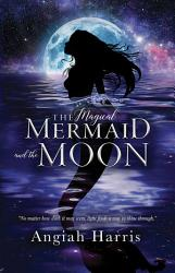 The Magical Mermaid And The Moon Book PDF