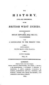 The History, Civil and Commercial, of the British West Indies: Volume 4