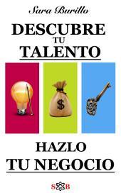 Descubre tu talento, hazlo tu negocio Versión PDF