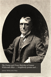 The Poems and Prose Sketches of James Whitcomb Riley ...