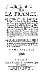 L'État de la France: ou l'on voit tous les princes, ducs et pairs, marêchaux de France, et autres officiers de la couronne ..., Volume1