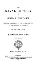 The Naval History of Great Britain, from the Declaration of War by France in 1793, to the Accession of George IV.
