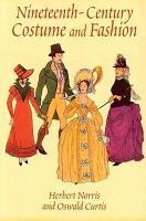 Nineteenth century Costume and Fashion PDF
