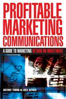 Profitable Marketing Communications PDF