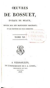 Œuvres de Bossuet: évêque de Meaux, revues sur les manuscrits originaux, et le éditions les plus correctes, Volume11