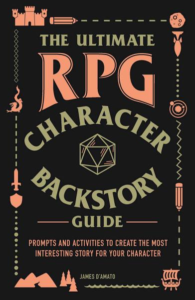 Download The Ultimate RPG Character Backstory Guide Book