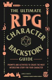The Ultimate RPG Character Backstory Guide Book