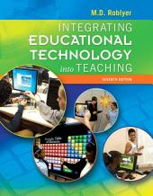 Integrating Educational Technology into Teaching: Edition 7