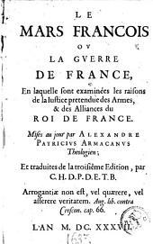 Le mars francois ou La guerre de France, en laquelle sont examinées les raisons de la justice pretendue des armes et des alliances du roi de France
