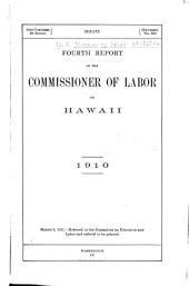 Report of the Commissioner of Labor on Hawaii: Volume 4, Part 1910