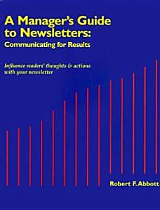 A Manager s Guide to Newsletters Book