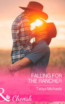 Falling For The Rancher (Mills & Boon Cherish) (Cupid's Bow, Texas, Book 2)