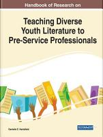 Handbook of Research on Teaching Diverse Youth Literature to Pre Service Professionals PDF