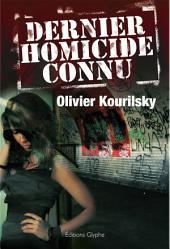 Dernier homicide connu: Thriller