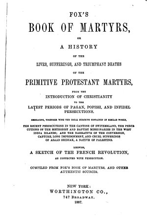 Fox s Book of Martyrs  Or A History of the Lives  Sufferings  and Triumphant Deaths of the Primitive Protestant Martyrs PDF