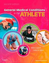 General Medical Conditions in the Athlete - E-Book: Edition 2