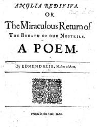Anglia Rediviva  Or the Miraculous Return of the Breath of our Nostrils  Charles II   A poem PDF