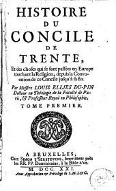 Histoire du Concile de Trente, et des choses qui se sont passées en Europe touchant la religion, depuis la convocation de ce concile jusqu'à sa fin: Volume 1