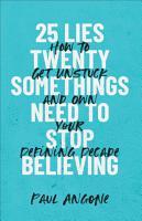 25 Lies Twentysomethings Need to Stop Believing PDF