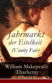 Jahrmarkt der Eitelkeit (Vanity Fair) Vollständige deutsche Ausgabe