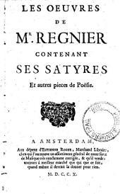 Les oeuvres de Mr. Regnier: contenant ses satyres et autres pieces de poësie