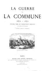 La guerre et la commune, 1870-1871: dessins par les principaux artistes de la France et de l'etranger