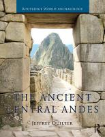 The Ancient Central Andes PDF