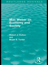 Max Weber on Economy and Society (Routledge Revivals)