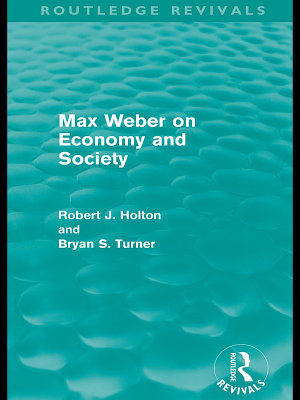 Max Weber on Economy and Society  Routledge Revivals  PDF