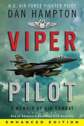 Viper Pilot (Enhanced Edition): A Memoir of Air Combat