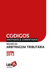 Regime da Arbitragem em matéria Tributária 2013 - Anotado & Comentado