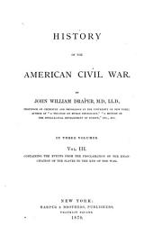 History of the American Civil War: Containing the events from the Proclamation of the Emancipation of the slaves to the end of the war