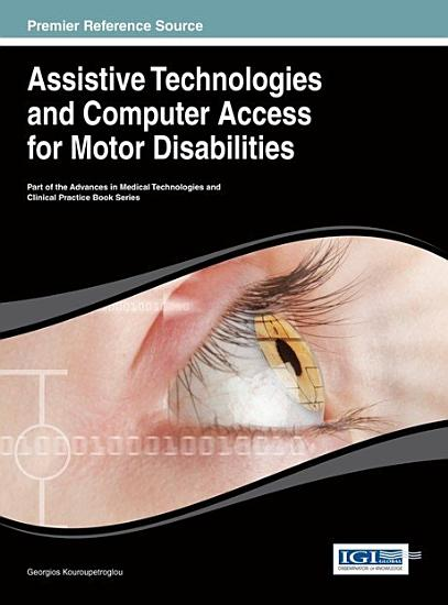 Assistive Technologies and Computer Access for Motor Disabilities PDF
