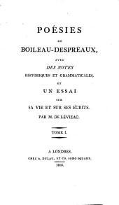 Poésies de Boileau-Despréaux: avec des notes historiques et grammaticales, et un essai sur sa vie et sur ses écrits, Volume1