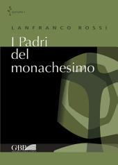 I Padri del monachesimo