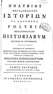 Polybii Megalopolitani Historiarvm Qvidqvid Svperest: Volume 7