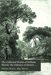 The Collected Works of William Morris: The Odyssey of Homer done into English verse